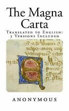The Magna Carta : Translated to English: 3 Versions Included by Anonymous...