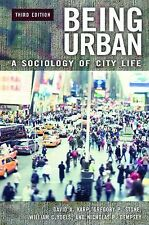 Being Urban : A Sociology of City Life by David Karp, Nicholas P. Dempsey and...