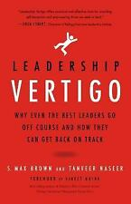 Leadership Vertigo: Why Even the Best Leaders Go Off Course and How They Can Get