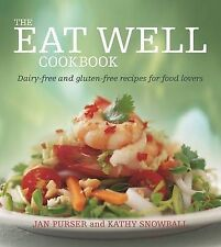The Eat Well Cookbook: Dairy-free and Gluten-free Recipes for Food Lovers by...