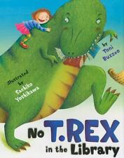 No T. Rex in the Library - Good - Buzzeo, Toni - Hardcover