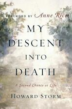 My Descent into Death : A Second Chance at Life by Howard Storm (2005,...