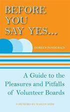 Before You Say Yes ...: A Guide to the Pleasures and Pitfalls of Volun-ExLibrary