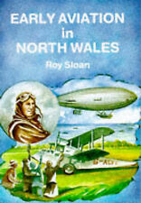 Early Aviation In North Wales, Sloan, Roy, New Book