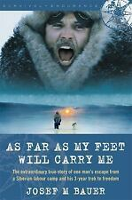 As Far as My Feet Will Carry Me: The Extraordinary True Story of One Man's Esca