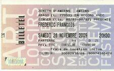RARE / TICKET DE CONCERT - FREDERIC FRANCOIS LIVE A AMIENS ( FRANCE ) 2009