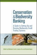Conservation and Biodiversity Banking: A Guide to Setting Up and Running Biodive