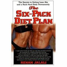 The Six-Pack Diet Plan : The Secrets to Getting Lean Abs and a Rock-Hard Body...