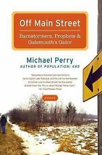 OFF MAIN STREET - Barnstormers, Prophets & Gaters MICHAEL PERRY (PAPERBACK) NEW