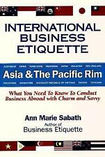 International Business Etiquette : Asia and the Pacific Rim - What You Need...