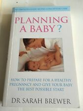 Planning a Baby?: How to Prepare for a Healthy Pregnancy and Give Your Baby the