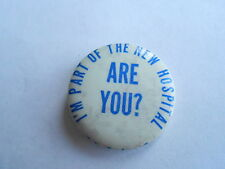 Cool Vintage I'm Part of the New Hospital Are You? Health Care Medical Pinback