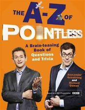 The A-Z of Pointless: A Brain-Teasing Bumper Book of Questions and Trivia by...
