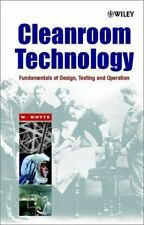 Cleanroom Technology : Fundamentals of Design, Testing and Operation by...