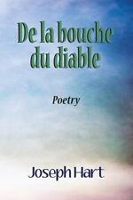De la Bouche du Diable by Joseph Hart (2012, Paperback)