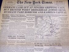 1944 JUNE 30 NEW YORK TIMES - GERMANS LASH OUT AT PINCERS GRIPPING CAEN- NT 1737