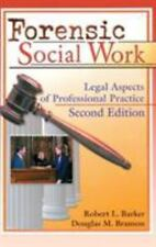Forensic Social Work : Legal Aspects of Professional Practice by Robert L....