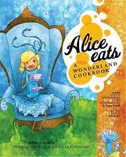 Alice Eats: A Wonderland Cookbook, Lamielle, Pierre, Van Rosendaal, Julie, New B