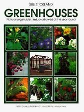 Greenhouses : Natural Vegetables, Fruit, and Flowers All the Year Round by...