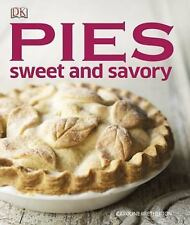 Pies : Sweet and Savory by Dorling Kindersley Publishing Staff and Caroline...