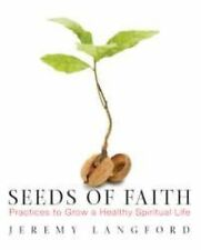 Seeds of Faith: Practices to Grow a Healthy Spiritual Life-ExLibrary
