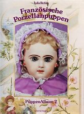 French Porcelain Dolls - Jumeau Steiner Bru Etc / Illustrated Book (German Text)