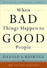 When Bad Things Happen to Good People : With a New Preface by the Author by...