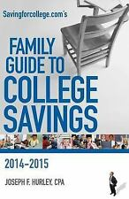 Savingforcollege. Com's Family Guide to College Savings : 2014-2015 Edition...
