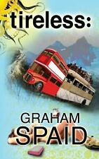 Tireless by Graham Spaid (2013, Paperback)