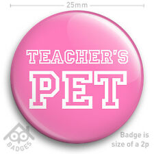 "TEACHERS PET St Trinians School Girl FANCY DRESS School Disco 25mm 1"" Badge"