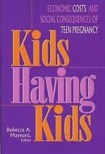 Kids Having Kids: Economic Costs and Social Consequences of Teen Pregn-ExLibrary