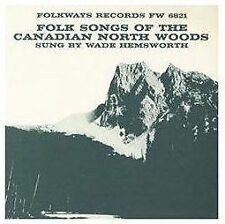 HEMSWORTH,WADE-FOLK SONGS OF THE CANADIAN NORTH WOODS CD NEW