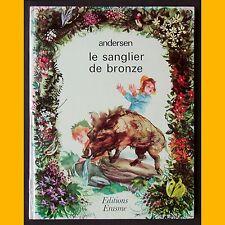 LE SANGLIER DE BRONZE Conte d'Andersen Fernando Saez 1973