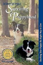 Surviving Puppyhood : Teaching Your Puppy the Right Way to Live by Kay...