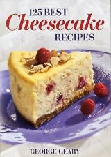 125 Best Cheesecake Recipes by George Geary (2002, Paperback)