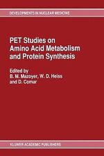PET Studies on Amino Acid Metabolism and Protein Synthesis : Proceedings of a...