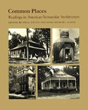 Common Places: Readings in American Vernacular Architecture -  - Acceptable Cond