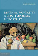 Death and Mortality in Contemporary Philosophy by Bernard N. Schumacher...