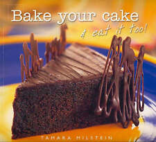 Bake Your Cake and Eat it Too! by Tamara Milstein (Paperback, 2006)