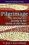 The Art of Spiritual Living: Pilgrimage--The Sacred Art : Journey to the...
