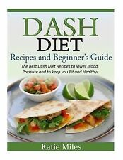 Dash Diet Recipes and Beginner?s Guide : The Best Dash Diet Recipes to Lower...