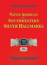 Native American and Southwestern Silver Hallmarks, 3rd edition