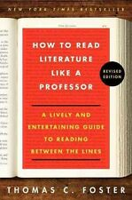 NEW How to Read Literature Like a Professor Revised: A Lively and Entertaining G