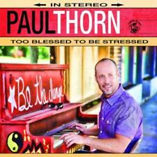 Too Blessed To Be Stressed von Paul Thorn (2014) - CD Digipack TOP
