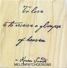 TO LOVE IS TO RECEIVE A GLIMPSE OF HEAVEN Valentine Saying Rubber Stamp IMPRESS