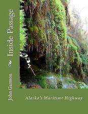 Inside Passage : A Poem of Southeast Alaska by John Garmon (2014, Paperback)