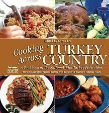 Cooking Across Turkey Country : More Than 200 of Our Favorite Game Recipes,...