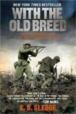 With the Old Breed by E. B. Sledge (2007, Paperback)