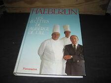Paul, Marc et Jean-Pierre HAEBERLIN: les recettes de l'auberge de l'Ill.
