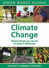 Climate Change: Positive things YOU can do: Simple Things You Can Do to Make a D